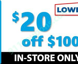 Lowes $20 off $100 In-Store Printable Coupon Promo – Must Use Same Day – INSTANT DELIVERY
